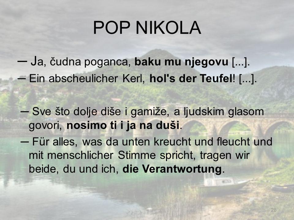 POP NIKOLA ─ Ja, čudna poganca, baku mu njegovu [...].